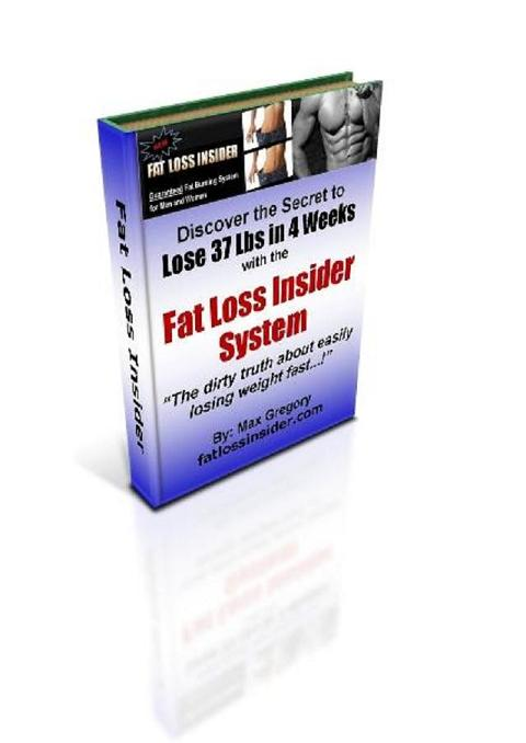 Fat Loss Insider book - lose 37 lbs in 4 weeks.